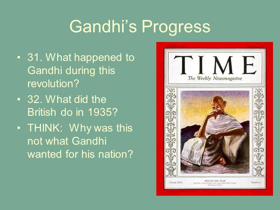 Gandhi's Progress 31. What happened to Gandhi during this revolution