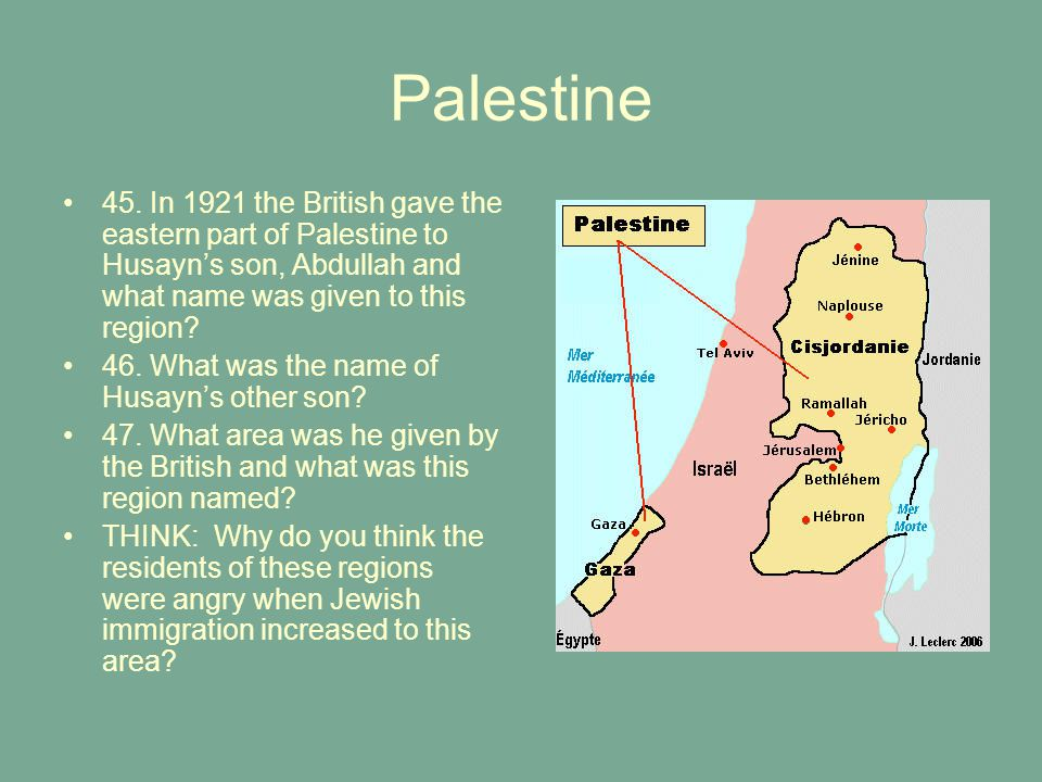 Palestine 45. In 1921 the British gave the eastern part of Palestine to Husayn's son, Abdullah and what name was given to this region