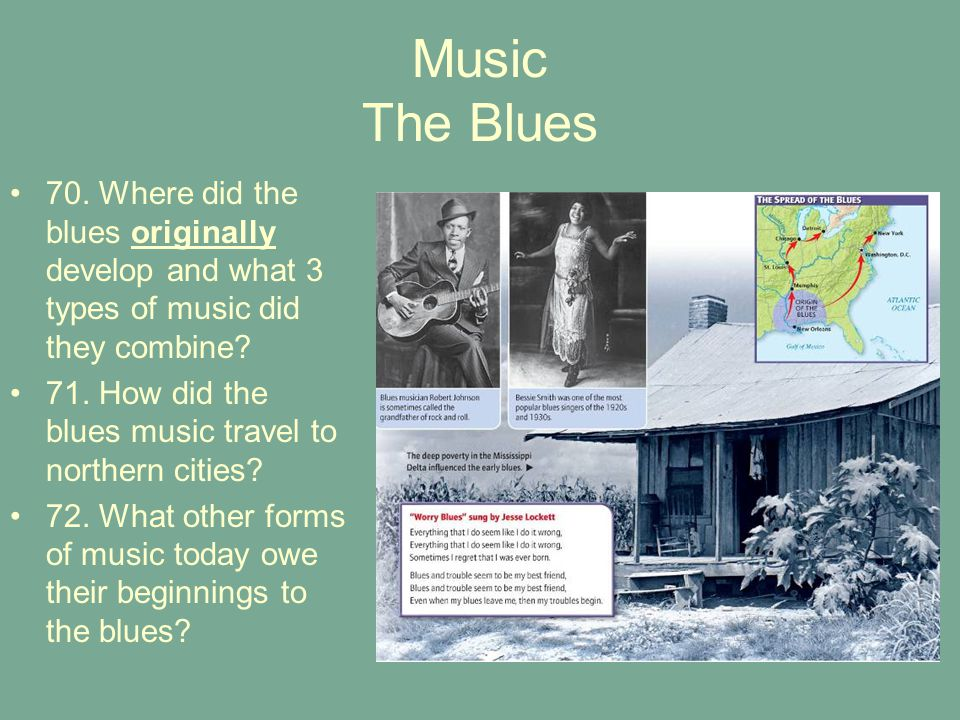 Music The Blues 70. Where did the blues originally develop and what 3 types of music did they combine