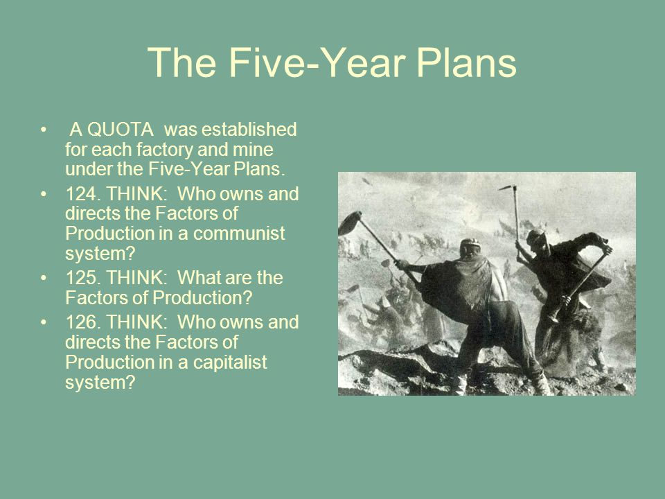 The Five-Year Plans A QUOTA was established for each factory and mine under the Five-Year Plans.