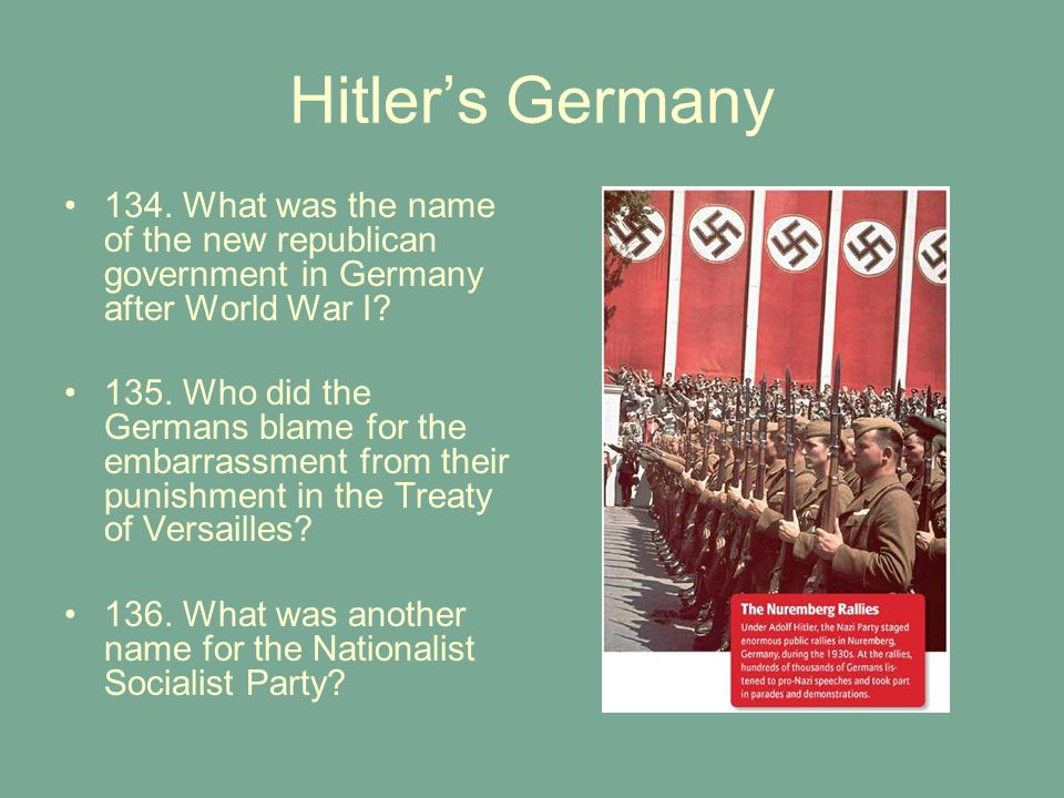 Hitler's Germany 134. What was the name of the new republican government in Germany after World War I