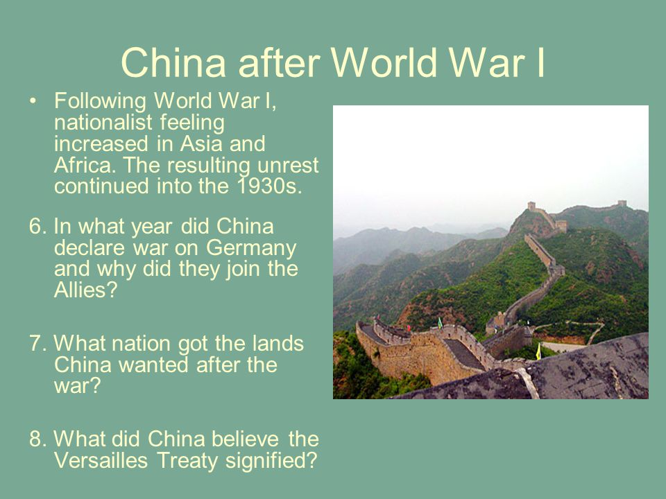 China after World War I Following World War I, nationalist feeling increased in Asia and Africa. The resulting unrest continued into the 1930s.
