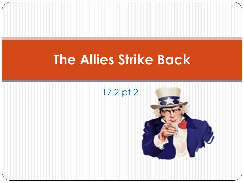 The Allies Strike Back 17.2 pt 2
