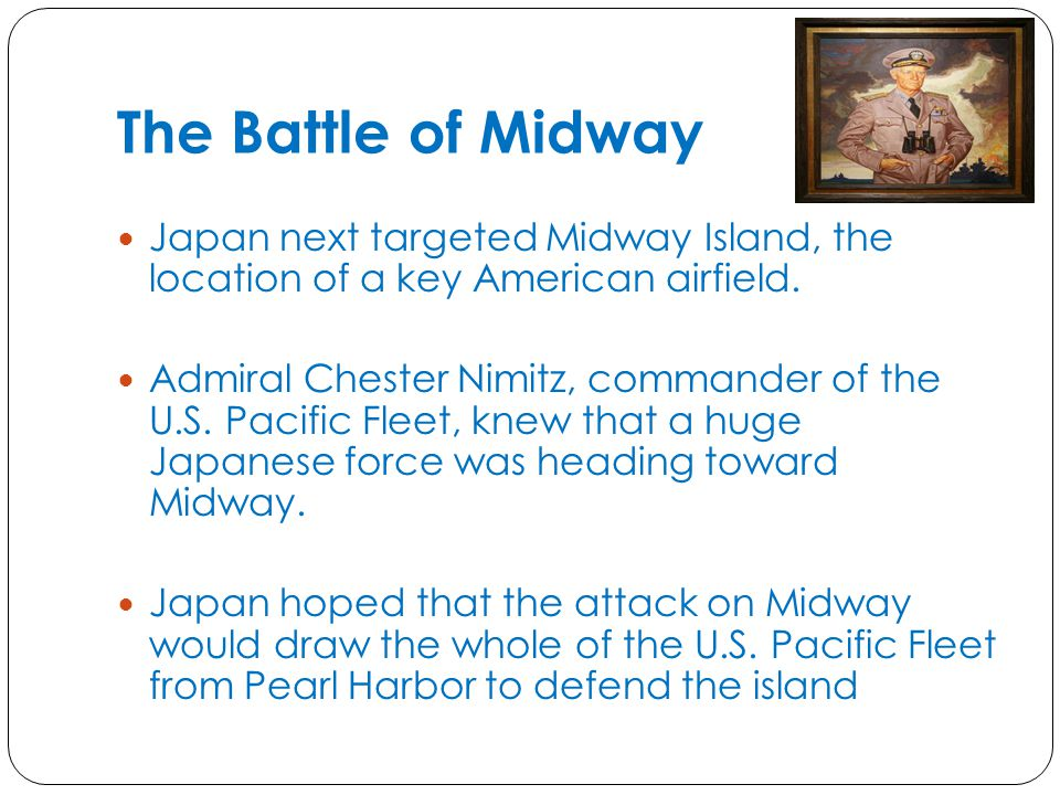 The Battle of Midway Japan next targeted Midway Island, the location of a key American airfield.