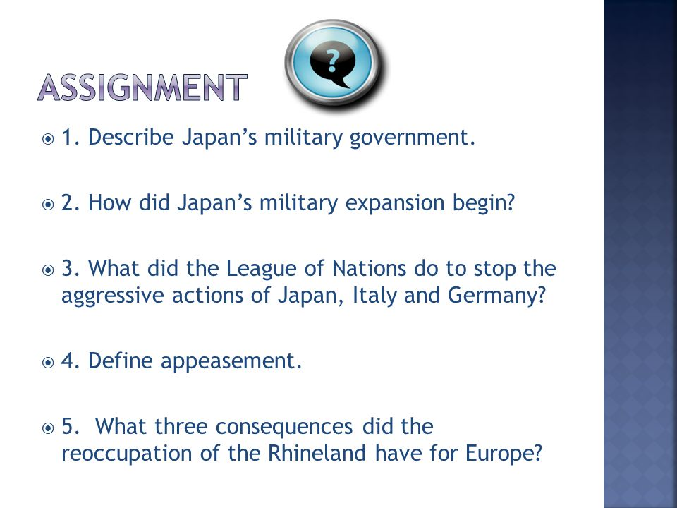 Assignment 1. Describe Japan's military government.