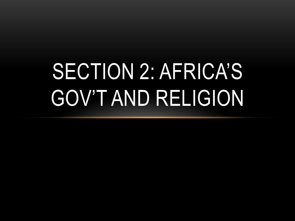 Section 2: Africa's Gov't and Religion