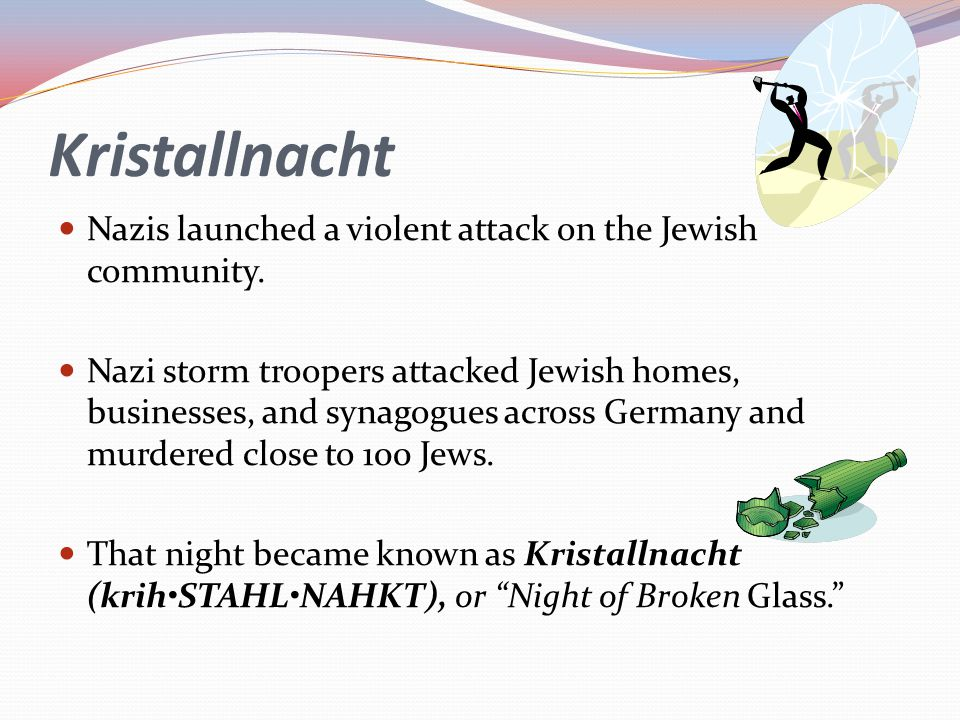 Kristallnacht Nazis launched a violent attack on the Jewish community.