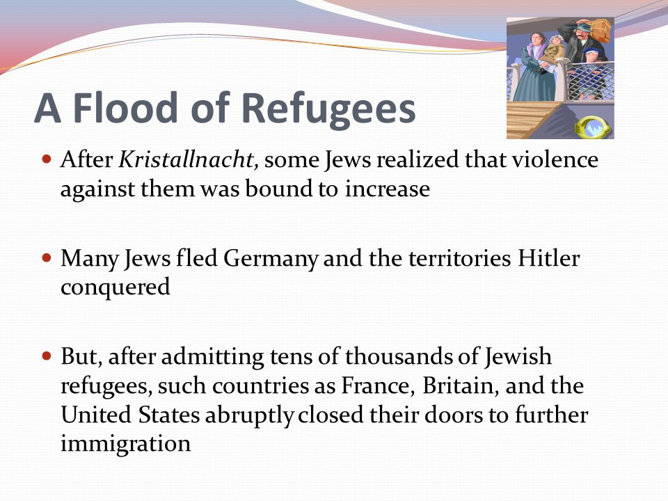 A Flood of Refugees After Kristallnacht, some Jews realized that violence against them was bound to increase.
