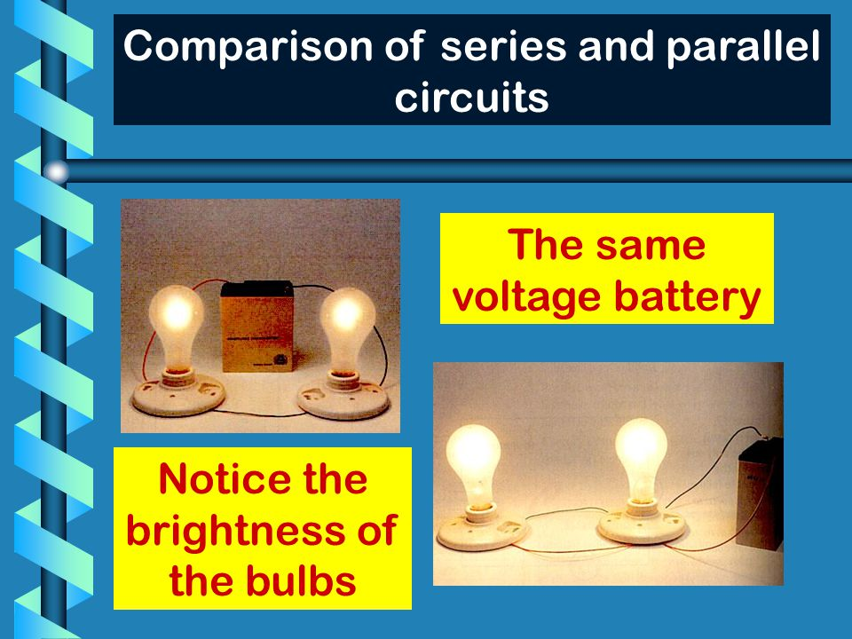 Comparison of series and parallel circuits