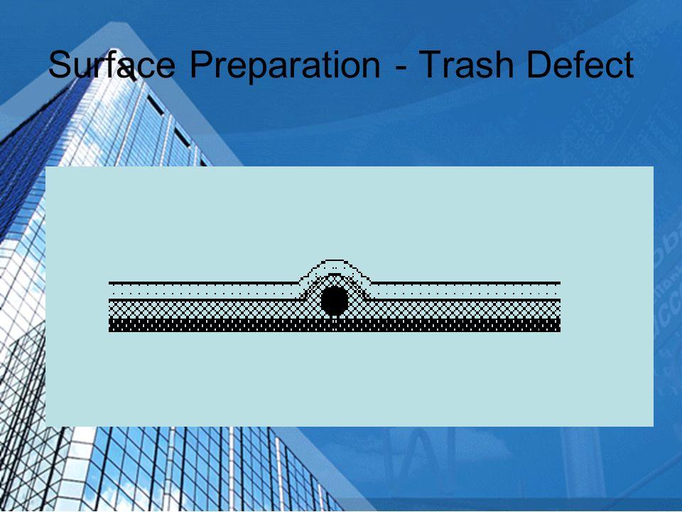 Surface Preparation - Trash Defect