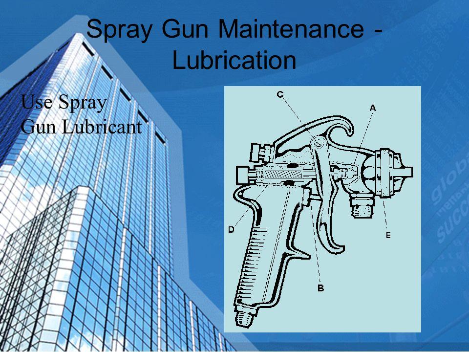 Spray Gun Maintenance - Lubrication