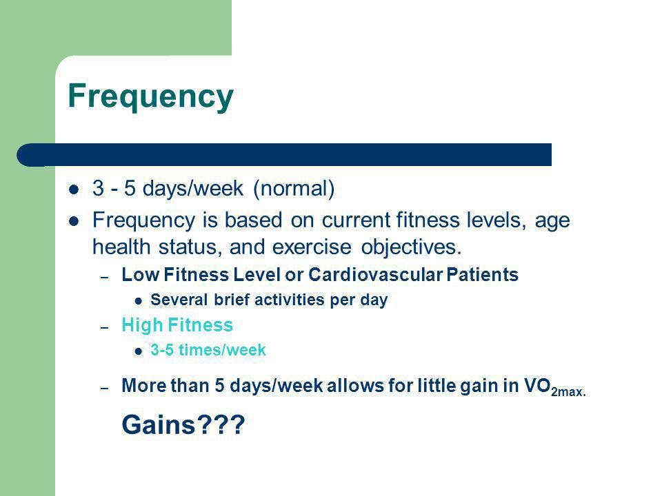 Frequency 3 - 5 days/week (normal)