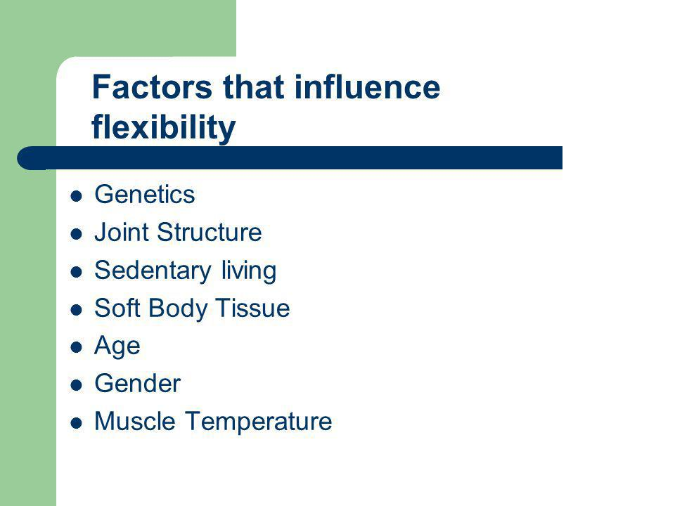 Factors that influence flexibility