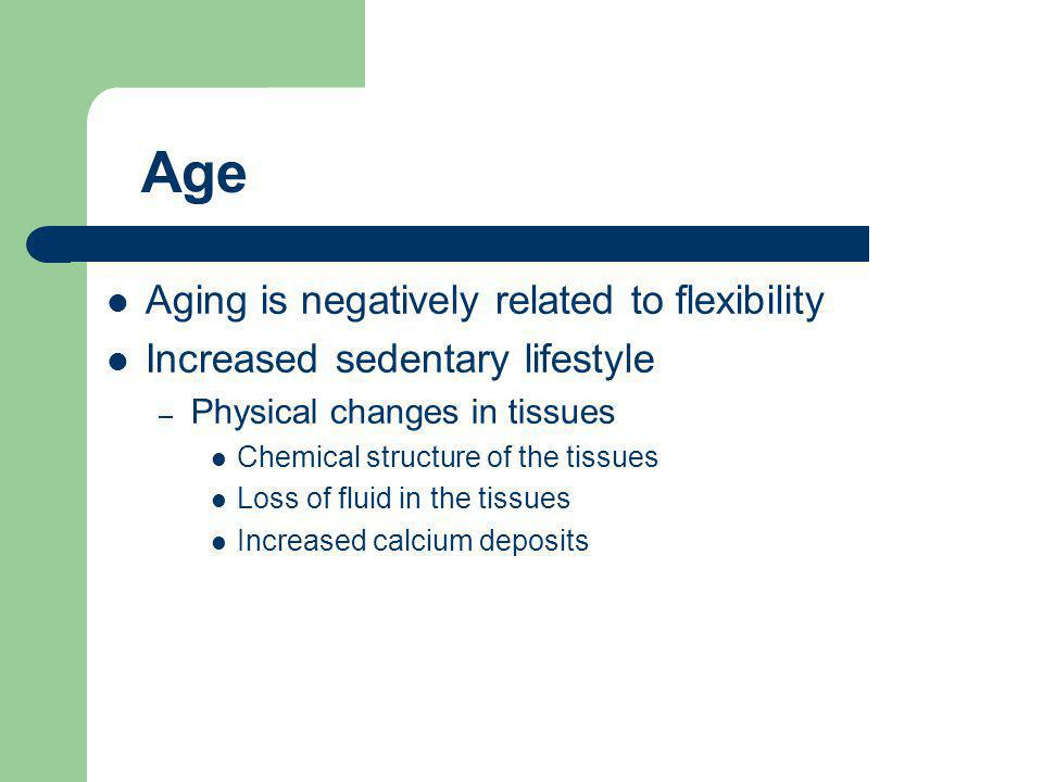 Age Aging is negatively related to flexibility