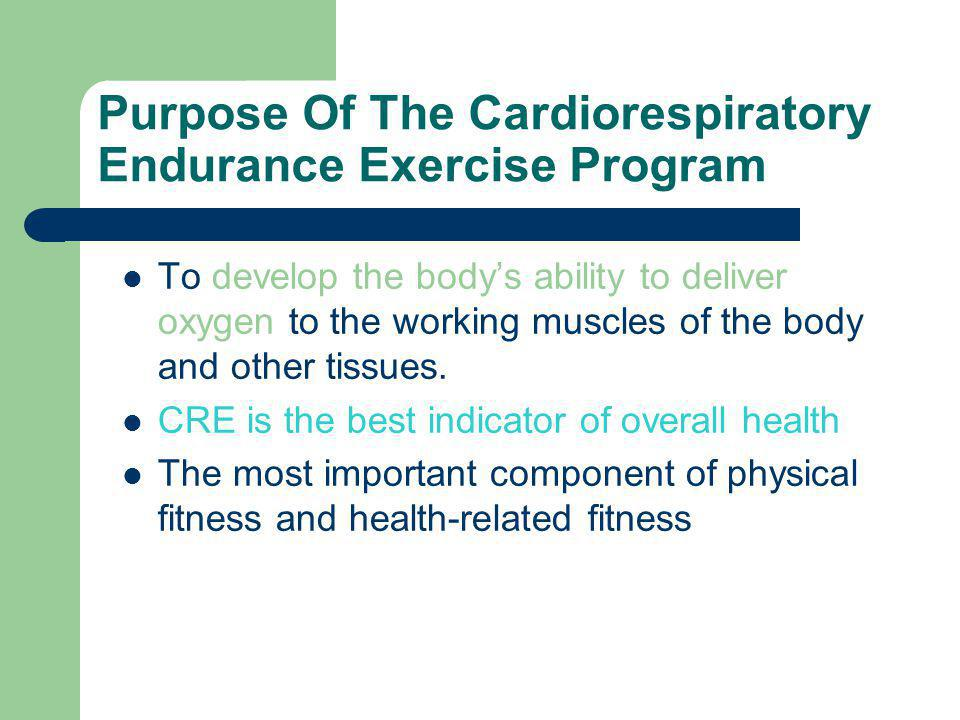 Purpose Of The Cardiorespiratory Endurance Exercise Program