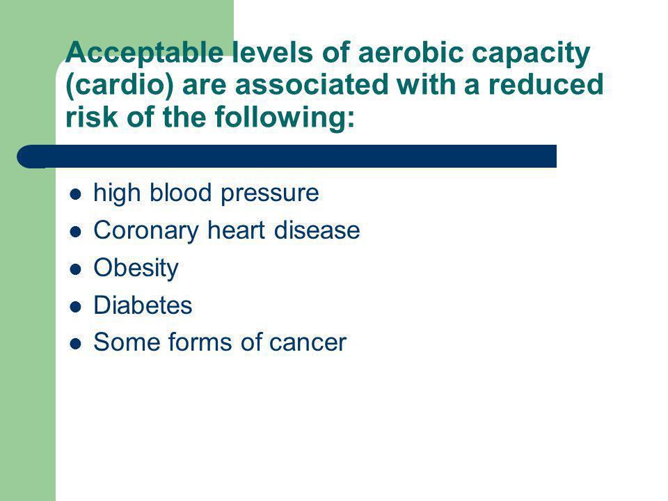 Acceptable levels of aerobic capacity (cardio) are associated with a reduced risk of the following: