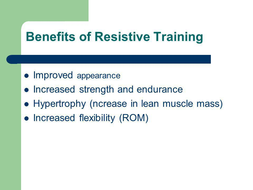 Benefits of Resistive Training