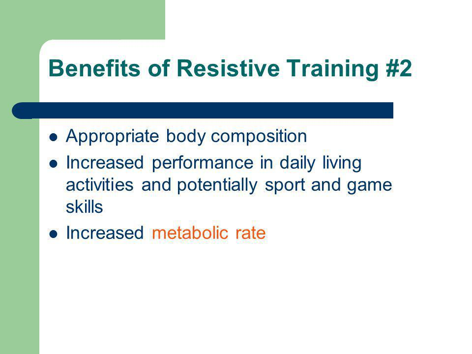 Benefits of Resistive Training #2