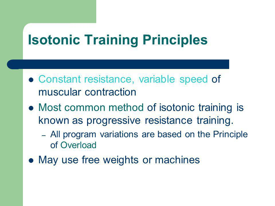 Isotonic Training Principles