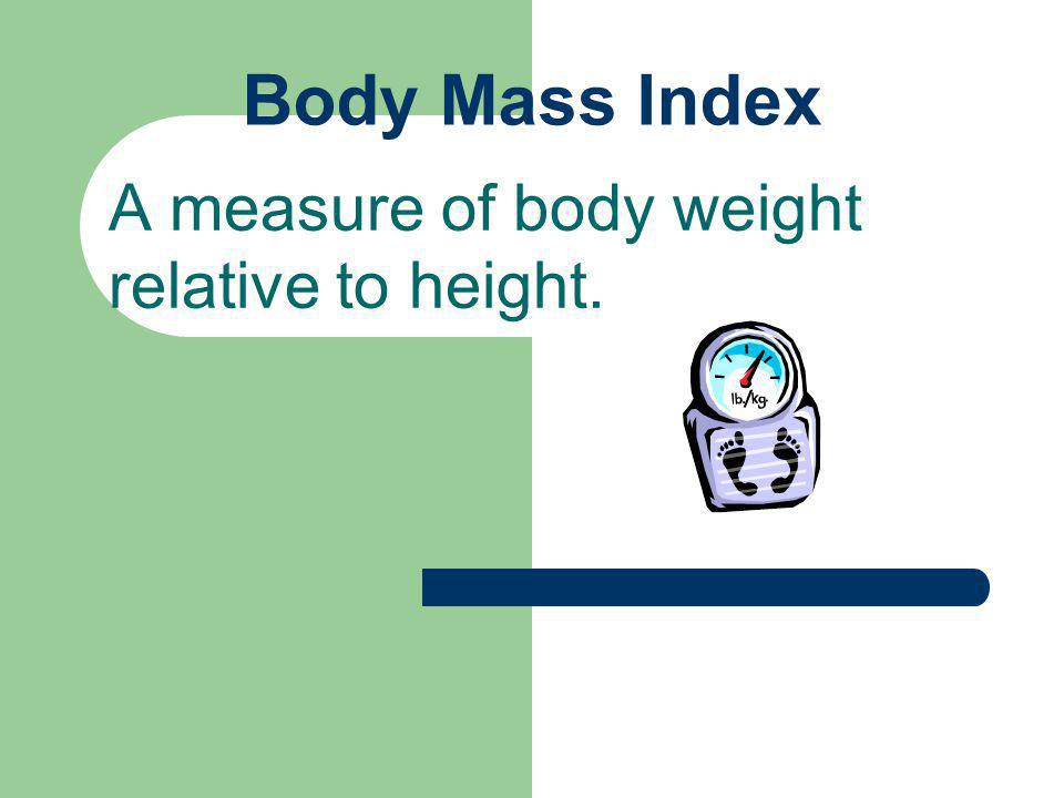A measure of body weight relative to height.