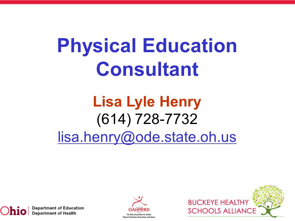 Physical Education Consultant Lisa Lyle Henry (614) 728-7732 lisa