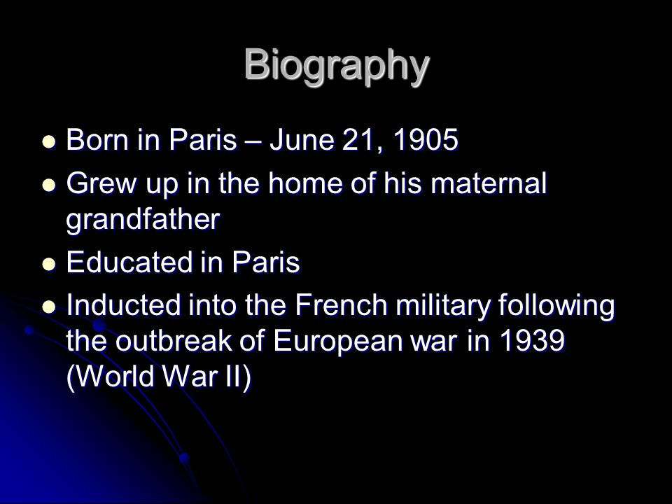 Biography Born in Paris – June 21, 1905