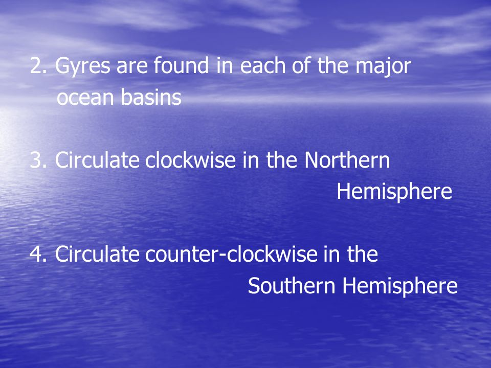2. Gyres are found in each of the major