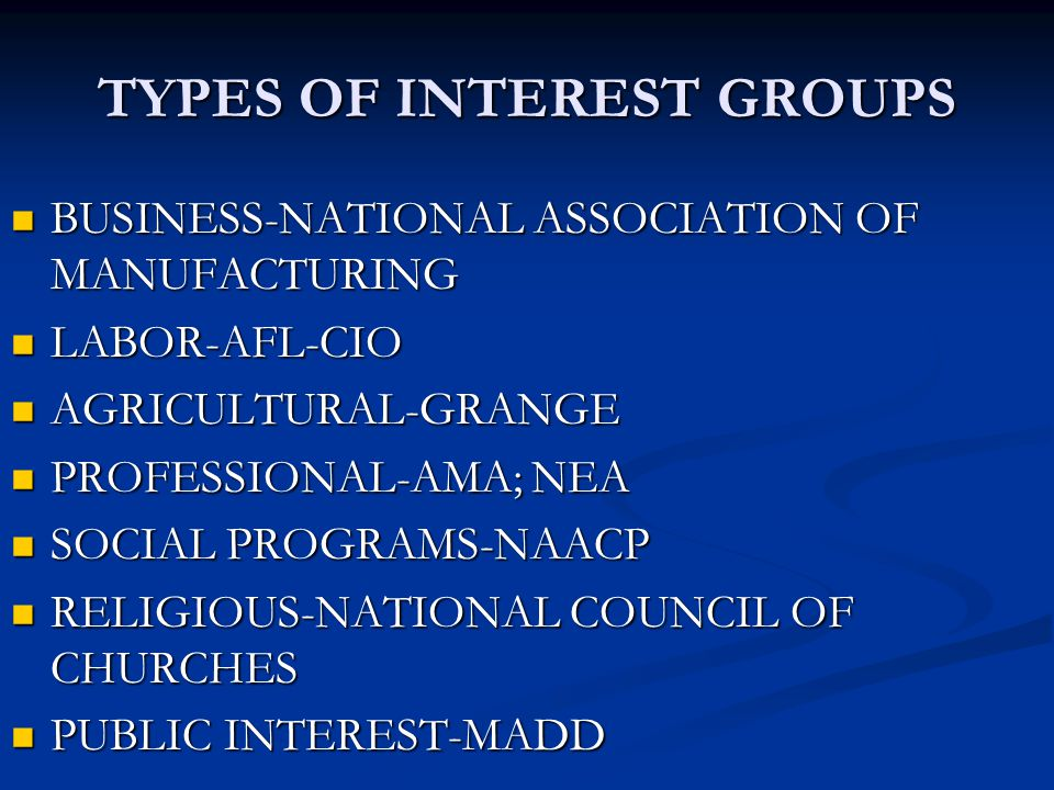 TYPES OF INTEREST GROUPS