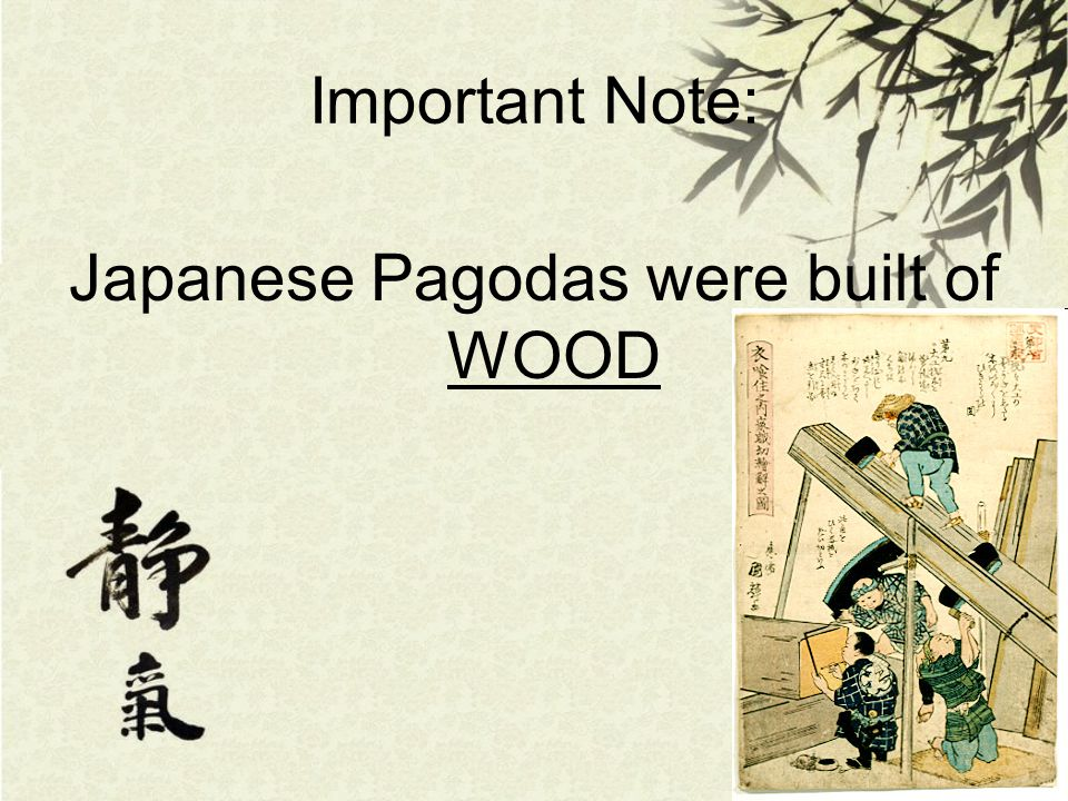 Japanese Pagodas were built of WOOD