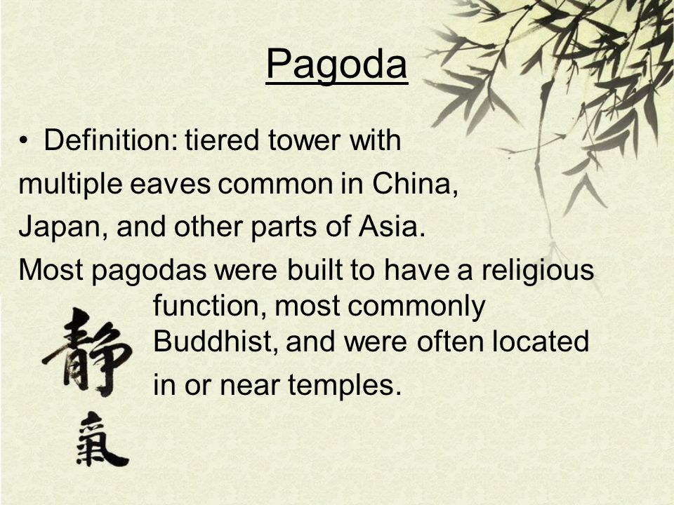 Pagoda Definition: tiered tower with multiple eaves common in China,