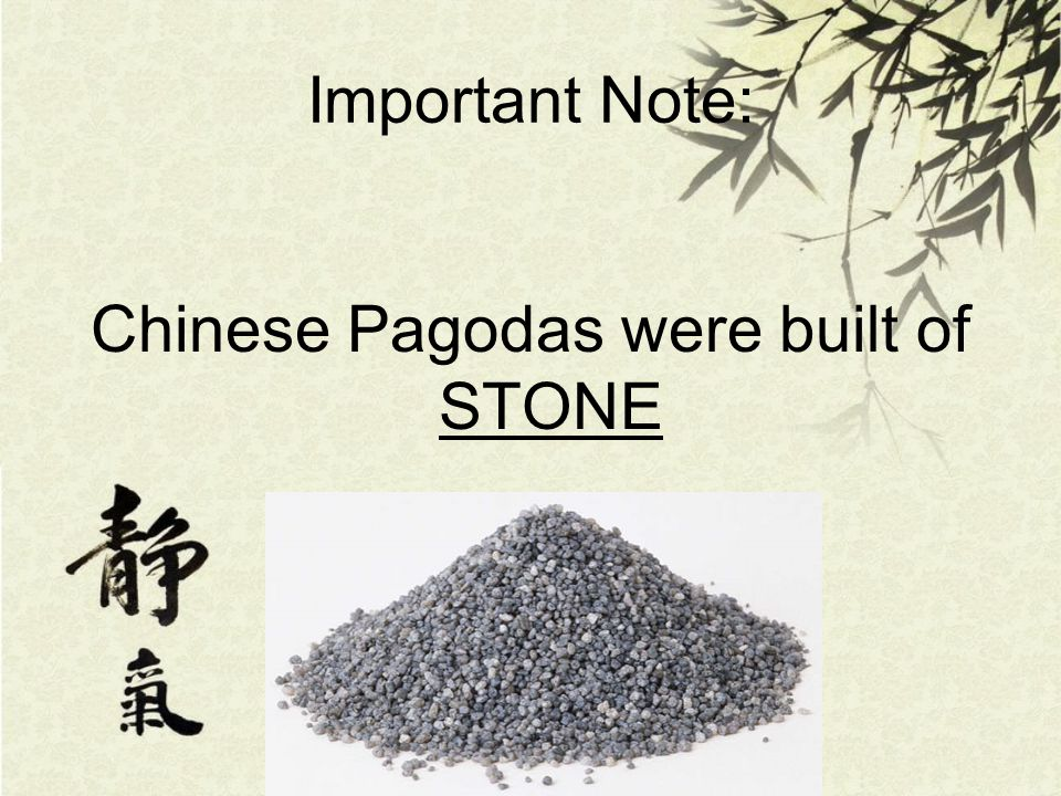 Chinese Pagodas were built of STONE