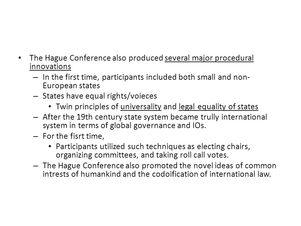 The Hague Conference also produced several major procedural innovations