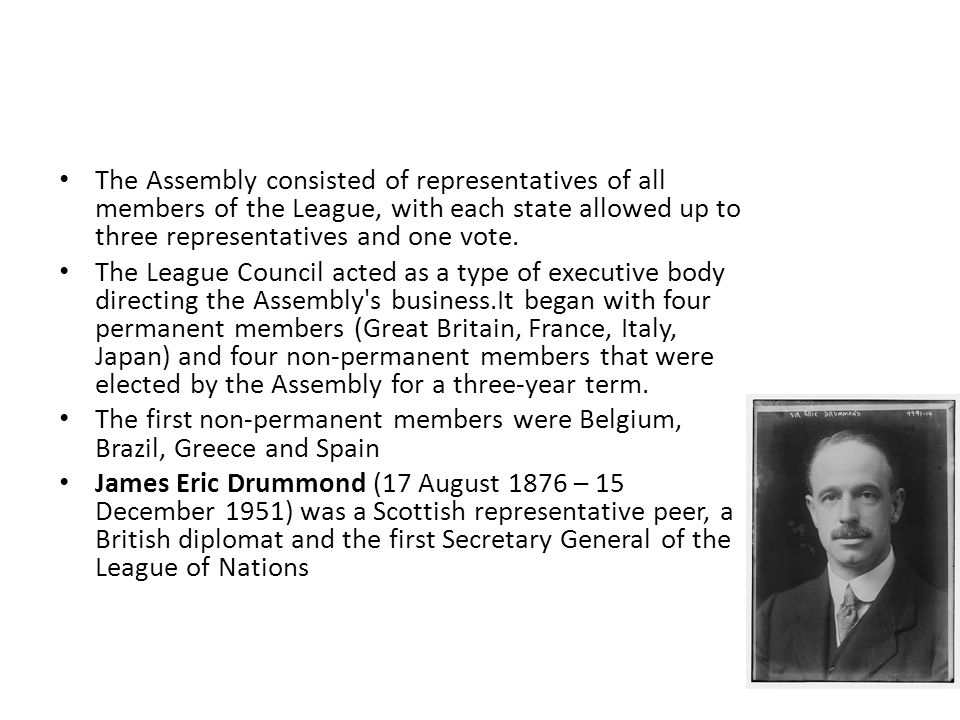The Assembly consisted of representatives of all members of the League, with each state allowed up to three representatives and one vote.