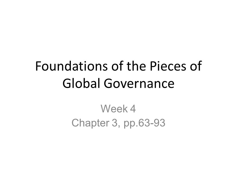 Foundations of the Pieces of Global Governance