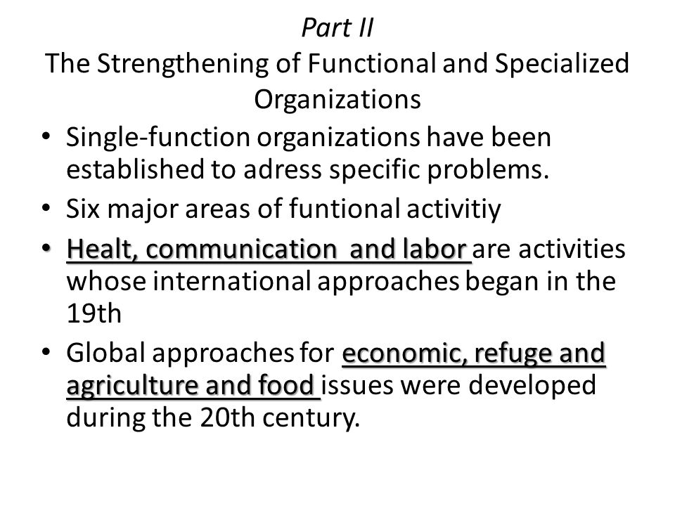 Part II The Strengthening of Functional and Specialized Organizations