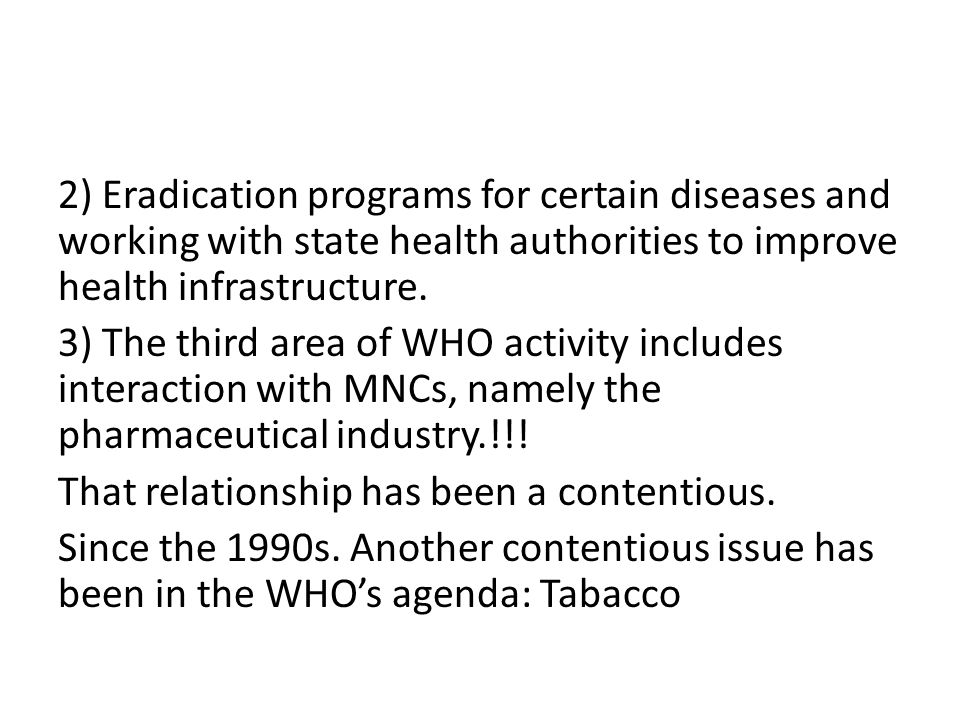 2) Eradication programs for certain diseases and working with state health authorities to improve health infrastructure.