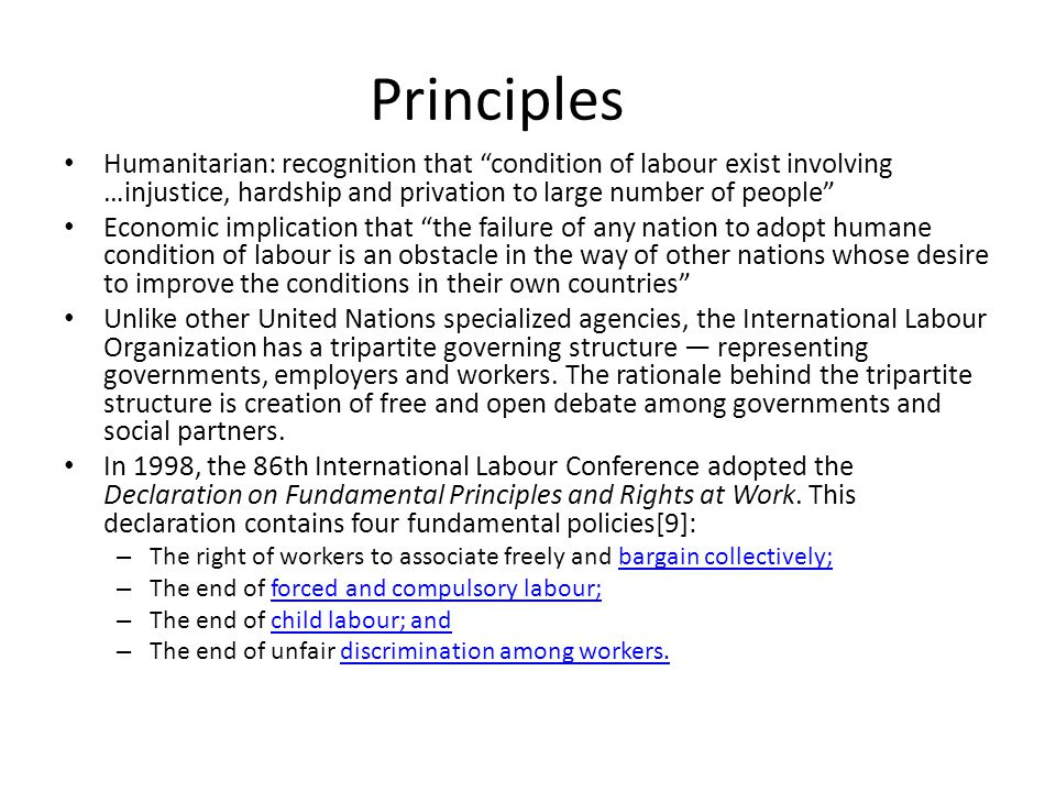 Principles Humanitarian: recognition that condition of labour exist involving …injustice, hardship and privation to large number of people