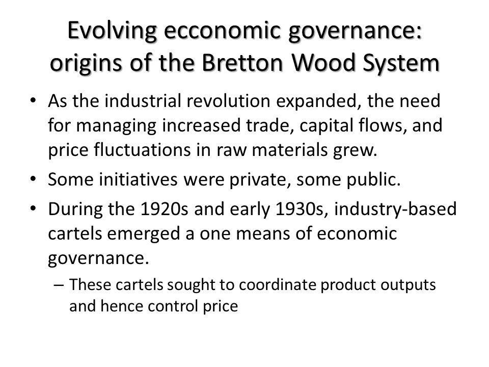 Evolving ecconomic governance: origins of the Bretton Wood System