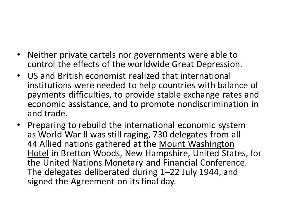Neither private cartels nor governments were able to control the effects of the worldwide Great Depression.