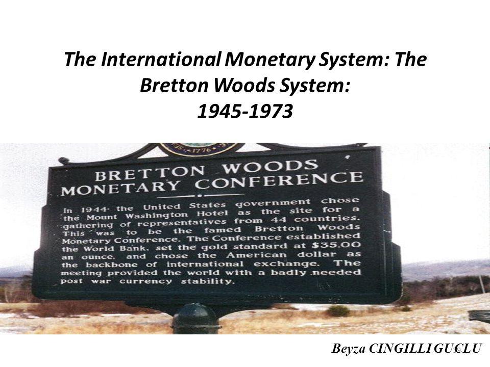 The International Monetary System: The Bretton Woods System: 1945-1973