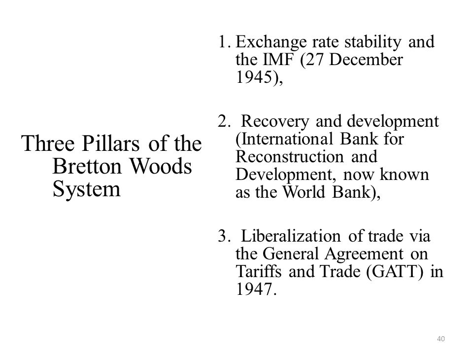 Three Pillars of the Bretton Woods System
