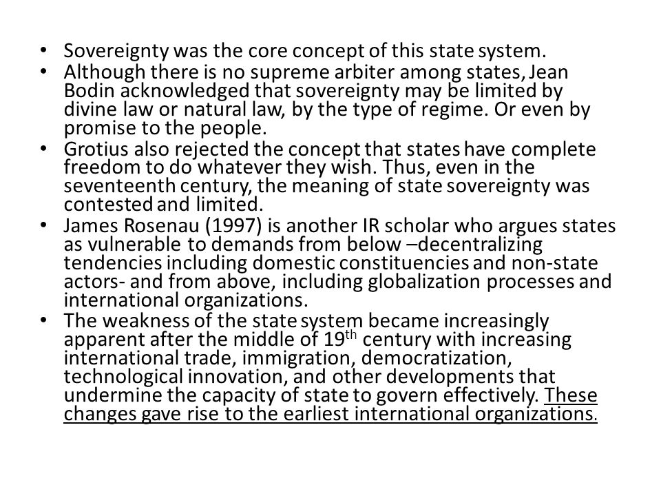 Sovereignty was the core concept of this state system.