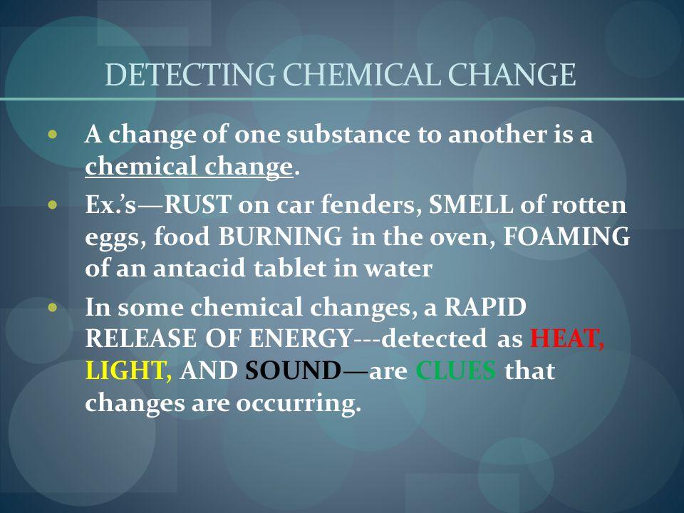 DETECTING CHEMICAL CHANGE
