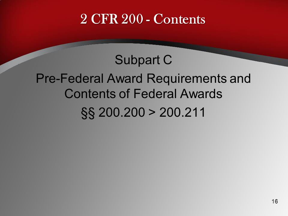 2 CFR 200 - Contents Subpart C Pre-Federal Award Requirements and Contents of Federal Awards §§ 200.200 > 200.211