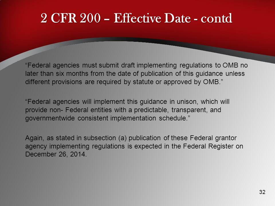 2 CFR 200 – Effective Date - contd