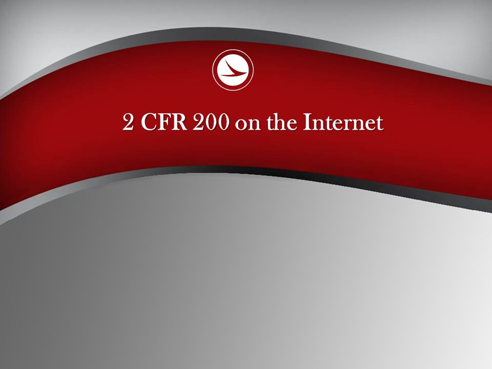 2 CFR 200 on the Internet Where can you find more information on this subject