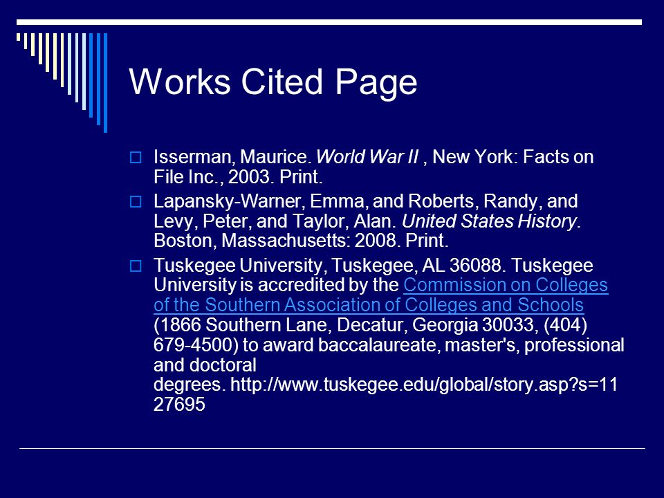 Works Cited Page Isserman, Maurice. World War II , New York: Facts on File Inc., 2003. Print.