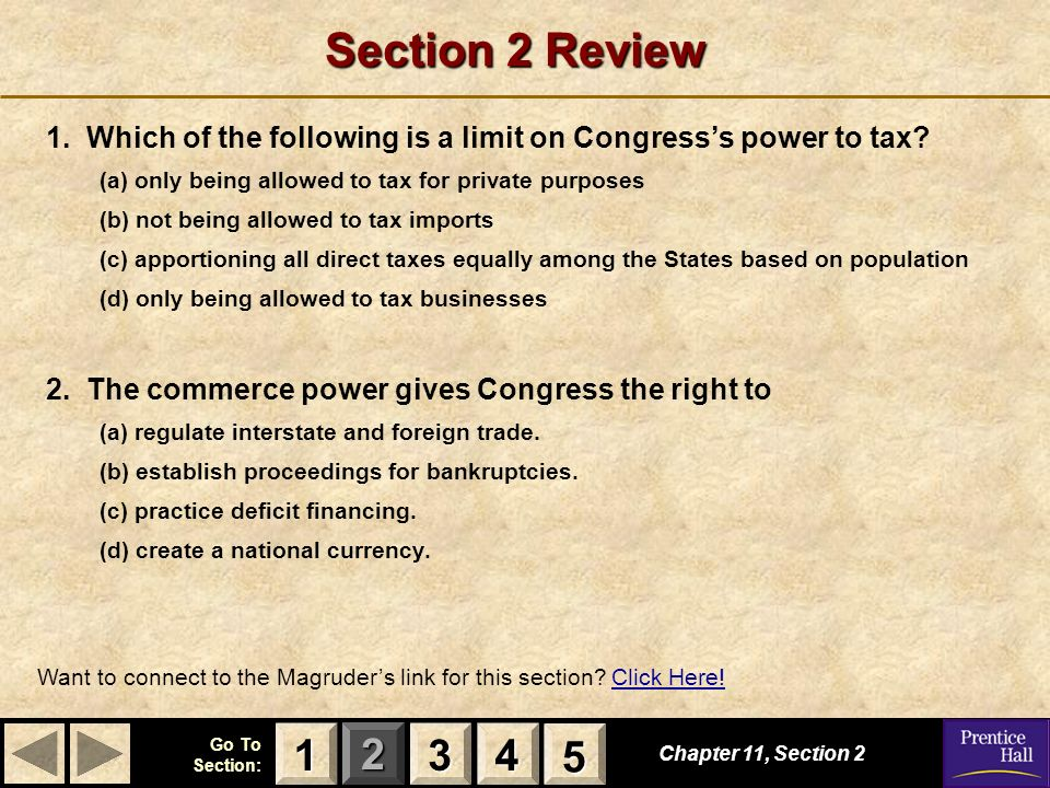 Section 2 Review 1. Which of the following is a limit on Congress's power to tax (a) only being allowed to tax for private purposes.