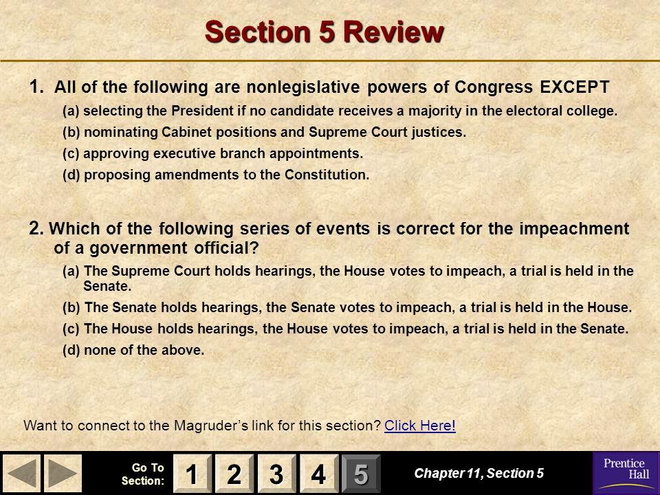 Section 5 Review 1. All of the following are nonlegislative powers of Congress EXCEPT.
