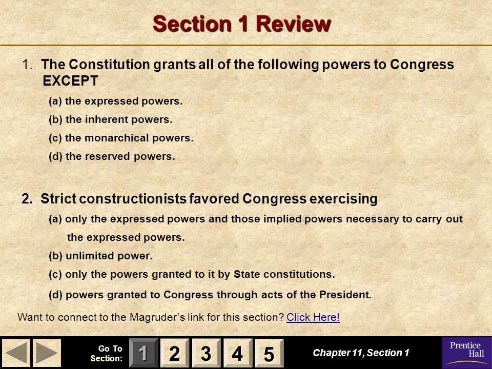 Section 1 Review 1. The Constitution grants all of the following powers to Congress EXCEPT. (a) the expressed powers.